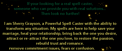 Powerful Spell Caster Sherry Grayson